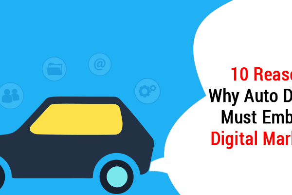 10-reasons-why-auto-dealers-must-embrace-digital-marketing
