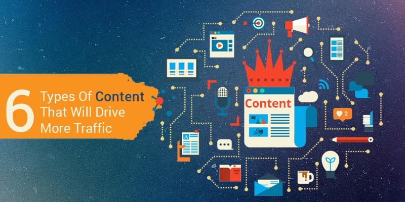6 Types Of Content That Will Drive More Traffic