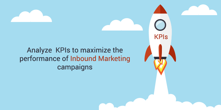 Analyze KPIs To Maximize The Performance of Inbound Marketing Campaigns