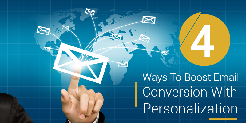 4 Ways To Boost Email Conversion With Personalization