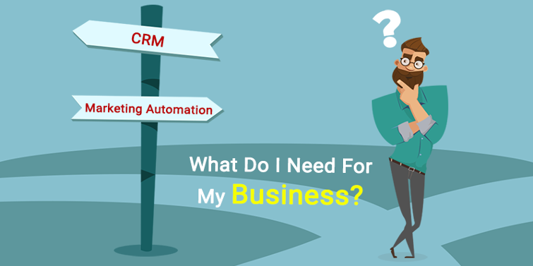 CRM vs Marketing Automation – What Do I Need For My Business