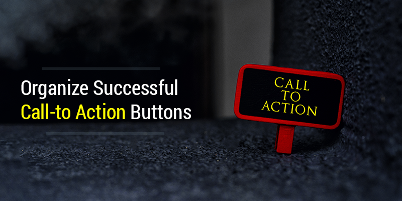 How to Organize Successful Call-to Action Buttons on your Blog