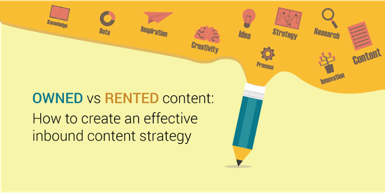Owned vs Rented Content: How to Create an Effective Inbound Content Strategy