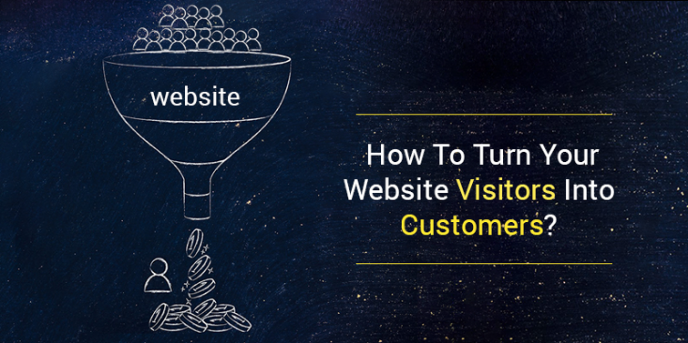 How To Turn Your Website Visitors Into Customers