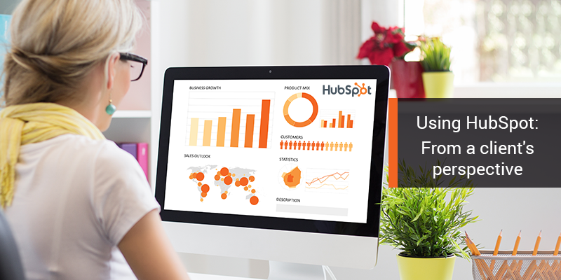 Using HubSpot : From a Client's Perspective