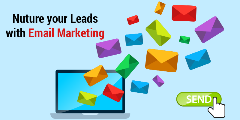Ways to Nurture Leads into Customers through Email Marketing