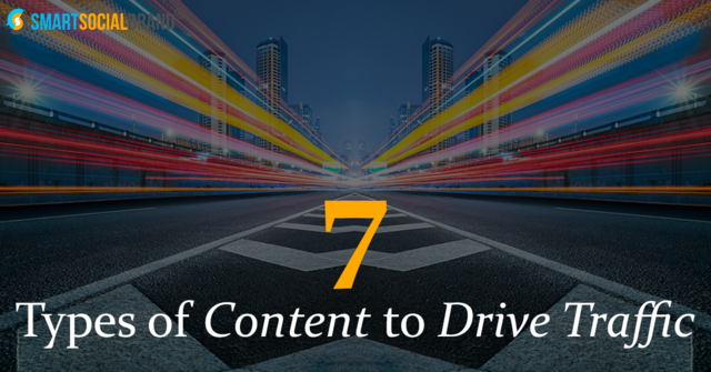 7 Types Of Content That Drive Traffic