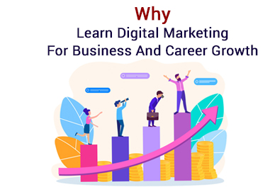 Why Learn Digital Marketing For Business And Career Growth